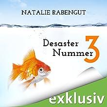 Desaster Nummer 3 (Das erste Date 3) Hörbuch von Natalie Rabengut Gesprochen von: Lisa Stark