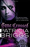 Bone Crossed (Mercy Thompson 4) (0356500616) by Patricia Briggs