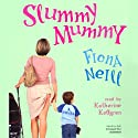 Slummy Mummy (       UNABRIDGED) by Fiona Neill Narrated by Katherine Kellgren