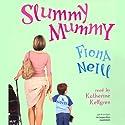 Slummy Mummy Audiobook by Fiona Neill Narrated by Katherine Kellgren