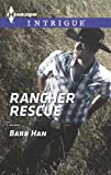 Rancher Rescue (Harlequin Intrigue)