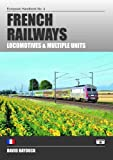 French Railways: Locomotives and Multiple Units (European Handbooks)