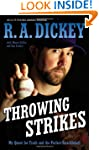 Throwing Strikes: My Quest for Truth...