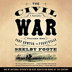 The Civil War: A Narrative, Volume I, Fort Sumter to Perryville Hörbuch