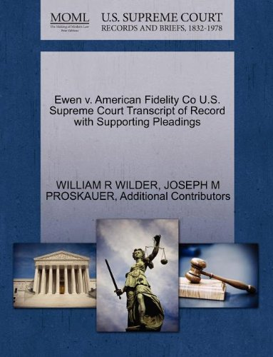 Ewen v. American Fidelity Co U.S. Supreme Court Transcript of Record with Supporting Pleadings