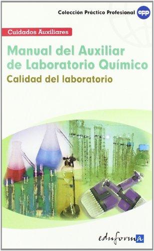 Manual Del Auxiliar De Laboratorio Químico: Calidad Del Laboratorio (Practico Profesional)