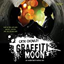 Graffiti Moon Audiobook by Cath Crowley Narrated by Ben Maclaine, Hamish R. Johnson, Chelsea Bruland