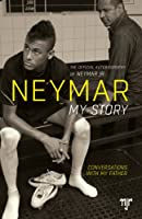 Neymar: My Story: Conversations with my Father