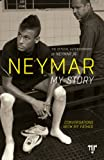 Neymar: My Story: Conversations with my Father