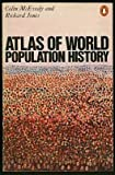 Atlas of World Population History (Hist Atlas) (0140510761) by McEvedy, Colin