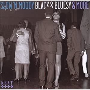Slow N Moody Black and Bluesy and More