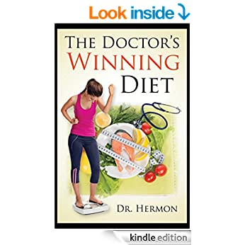 The Doctor's Winning Diet: The healthy, light and flexible diet, that teaches how to eat healthy foods