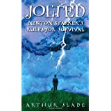 Jolted: Newton Starker's Rules for Survival ~ Arthur Slade