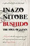 Bushido the Soul of Japan (Ancient Wisdom) (0857758233) by Nitobe, Inazo