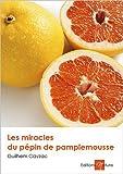 Les miracles du pépin de pamplemousse
