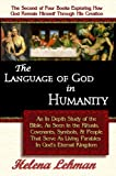 img - for The Language of God in Humanity - An In Depth Study of the Bible, As Seen in the Rituals, Covenants, Symbols, and People That Serve As Living Parables ... Yah's Nature Revealed Through His Creation) book / textbook / text book