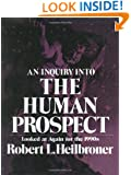 An Inquiry into the Human Prospect: Looked at Again for the 1990s