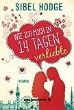Wie ich mich in 14 Tagen verliebte (German Edition)