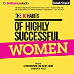 The 10 Habits of Highly Successful Women | Glynnis MacNicol,Rachel Sklar