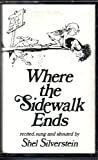 Where the Sidewalk Ends: Recited, Sung, and Shouted by Shel Silverstein