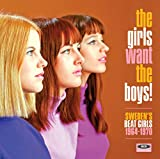 THE GIRLS WANT THE BOYS! SWEDISH BEAT GIRLS 1964-1970