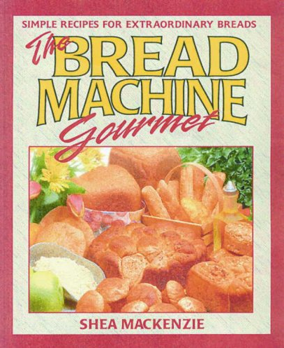 Image for The Bread Machine Gourmet