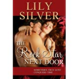 The Rock Star Next Door, A Modern Fairytale ~ Lily Silver