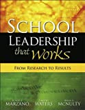 R. J. Marzano's,T. Waters's, B. A. Mcnulty's SCHOOL LEADERSHIP THAT WORKS (SCHOOL LEADERSHIP THAT WORKS: From Research to Results [Paperback])(2005)