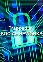 Trapped in: Social Networks