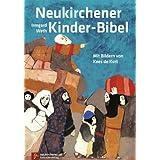 """Neukirchener Kinder-Bibel: Mit neuen Bildern und 16 neuen Geschichten. In neuer Rechtschreibungvon """"Irmgard Weth"""""""