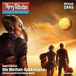 Die Methan-Apokalypse (Perry Rhodan 2845) Hörbuch