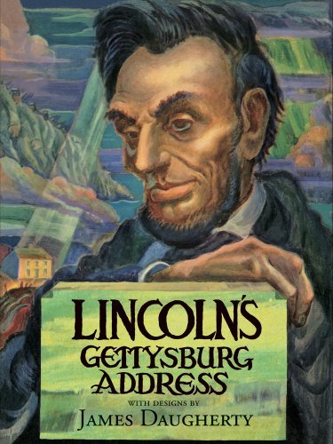 Lincoln's Gettysburg Address by Abraham Lincoln (With desgins by James Daugherty)