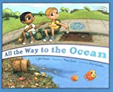 All the Way to the Ocean�� [ALL THE WAY TO THE OCEAN] [Hardcover]