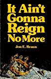 img - for It ain't gonna reign no more book / textbook / text book