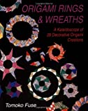 Origami Rings & Wreaths: A Kaleidoscope of 28 Decorative Origami Creations (4889962239) by Fuse, Tomoko