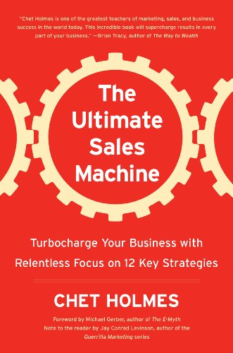 Download The Ultimate Sales Machine: Turbocharge Your Business with Relentless Focus on 12 Key Strategies