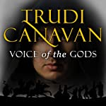 Voice of the Gods: Age of the Five, Book 3 (       UNABRIDGED) by Trudi Canavan Narrated by Sarah Douglas