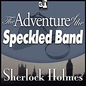 Sherlock Holmes: The Adventure of the Speckled Band | [Arthur Conan Doyle]