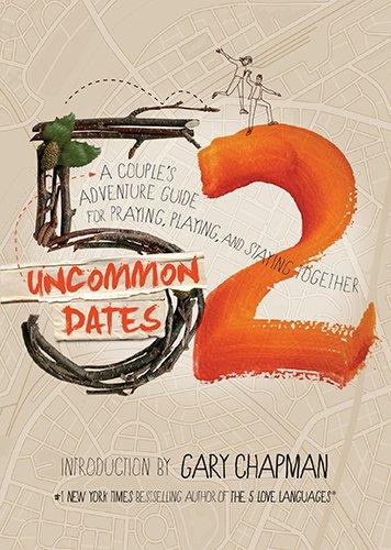 52 Uncommon Dates: A Couple's Adventure Guide
