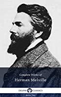 Delphi Complete Works of Herman Melville (Illustrated) (English Edition)