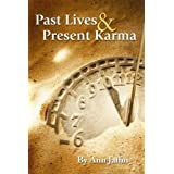 Past Lives and Present Karma ~ Ann M. Jaffin