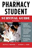 Pharmacy Student Survival Guide, Second Edition (Nemire, Pharmacy Student Survival Guide)