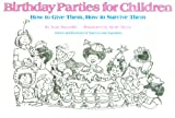 Birthday Parties for Children: How to Give Them, How to Survive Them (Sports Illustrated Library) (0060151196) by Marzollo, Jean
