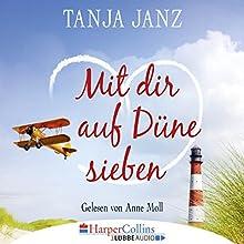 Mit dir auf Düne sieben Hörbuch von Tanja Janz Gesprochen von: Anne Moll