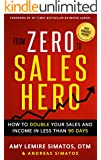 From Zero to Sales Hero: How to Double Your Sales and Income in Less Than 90 Days