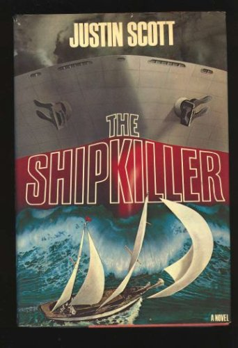 The Shipkiller: A Novel, JUSTIN SCOTT