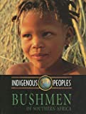 img - for Bushmen of Southern Africa (Indigenous Peoples) book / textbook / text book
