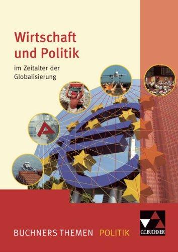 Wirtschaft und Politik im Zeitalter der Globalisierung