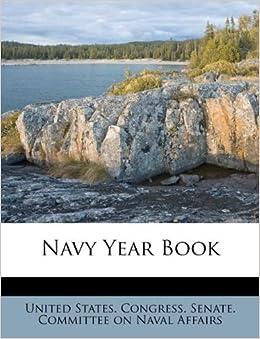 Navy Year Book United States Congress Senate Committ