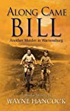 img - for Along Came Bill: Another Murder in Warrensburg book / textbook / text book